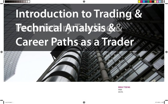 Introduction to Trading &                  Technical Analysis &                  Proprietary Trading &                  Ca...