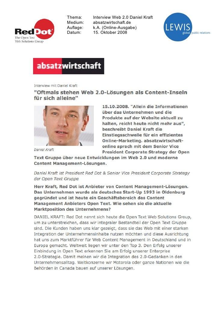 Thema:     Interview Web 2.0 Daniel Kraft Medium:    absatzwirtschaft.de Auflage:   k.A. (Online-Ausgabe) Datum:     15. O...