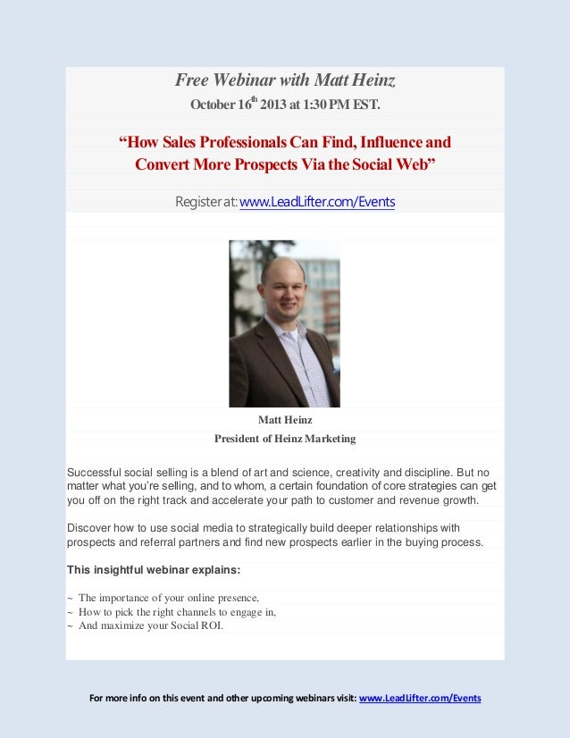 """Oct 16 2013 Webinar w/ Matt Heinz on """"How Sales Professionals Can Find, Influence and Convert More Prospects Via the Social Web"""""""