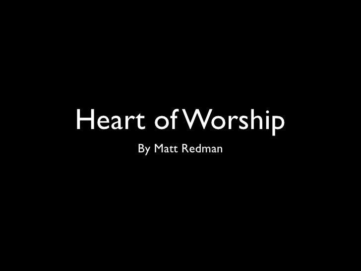 Heart of Worship     By Matt Redman