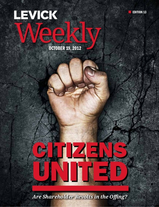 EDITION 13Weekly October 19, 2012 Citizens United Are Shareholder Revolts in the Offing?