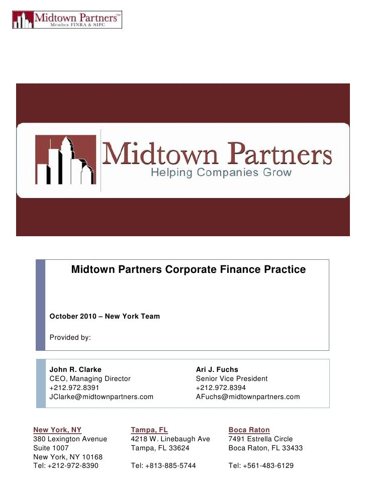Midtown Partners Corporate Finance Practice<br />October 2010 – New York Team<br />Provided by:<br />John R. Clarke		Ari J...