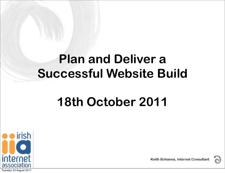 Plan and Deliver a                         Successful Website Build                            18th October 2011Tuesday 23...