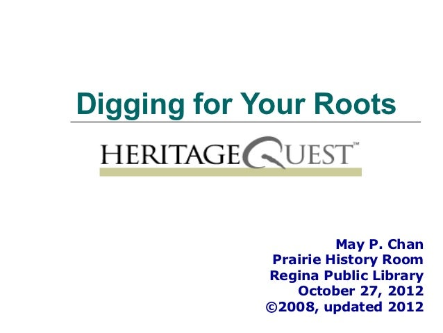 Digging for Your Roots                      May P. Chan             Prairie History Room            Regina Public Library ...