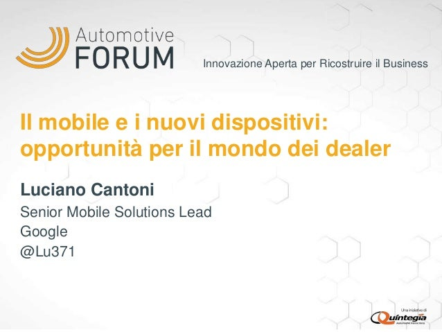 Mobile nel percorso di aquisto di un'automobile  Opportunità per i Dealers - Automotive Forum  2013 Pitch
