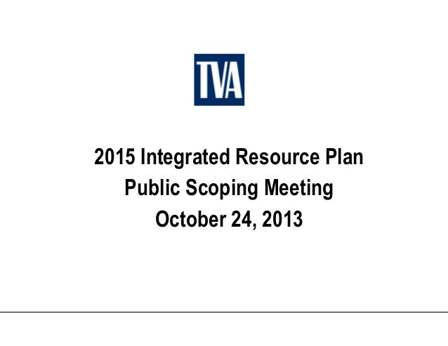 Integrated Resource Plan Public Scoping – Oct 24 2013