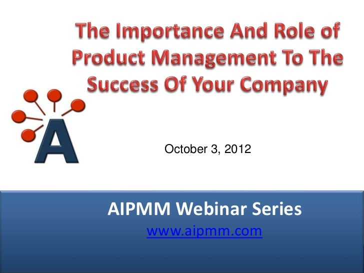 AIPMM Webcast: Importance & Role of Product Management