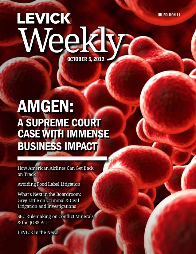 EDITION 11Weekly                  October 5, 2012Amgen:A Supreme CourtCase With ImmenseBusiness ImpactHow American Airline...