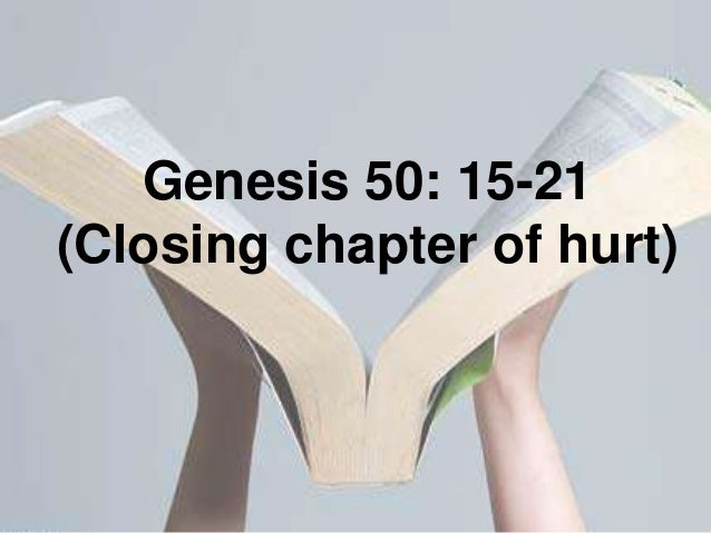 Genesis 50: 15-21 (Closing chapter of hurt)