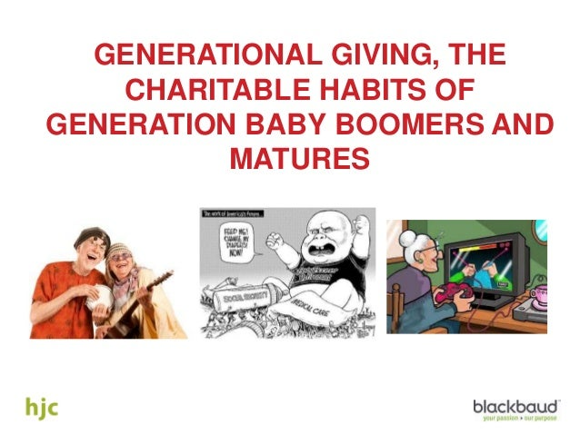 Generational Giving, The Charitable Habits of Generation Baby Boomers and Matures PResentation by Michael Jonston