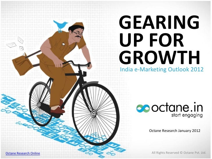 GEARING                         UP FOR                         GROWTH                         India e-Marketing Outlook 20...