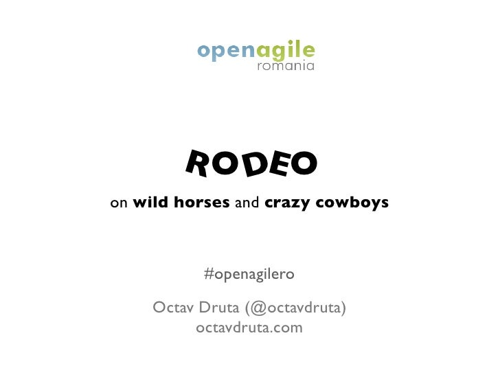R O DE O on wild horses and crazy cowboys              #openagilero     Octav Druta (@octavdruta)          octavdruta.com