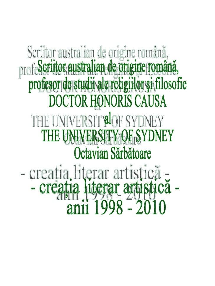 Scriitor australian de origine română,  profesor de studii ale religiilor şi filosofie  DOCTOR HONORIS CAUSA  al  THE UNIV...