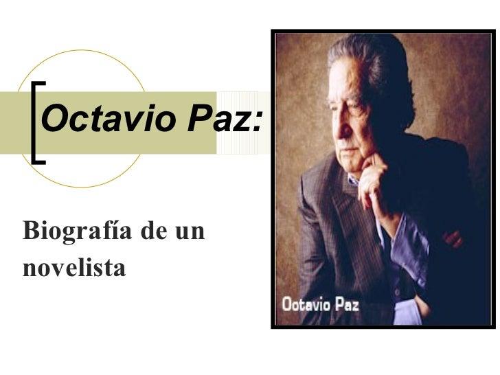 Octavio Paz: Biografía de un  novelista