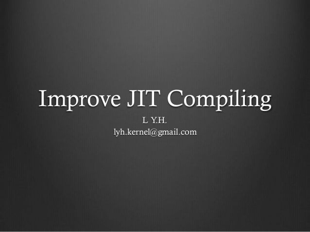 OctConf 2013 - Improve JIT Compiling