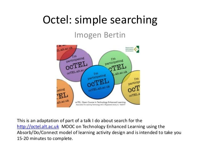 Octel: simple searchingImogen BertinThis is an adaptation of part of a talk I do about search for thehttp://octel.alt.ac.u...