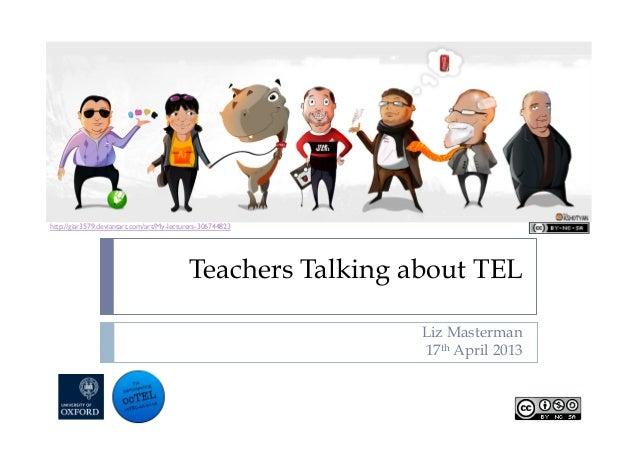 Teachers Talking about TELLiz Masterman17th April 2013http://giar3579.deviantart.com/art/My-lecturers-306744823