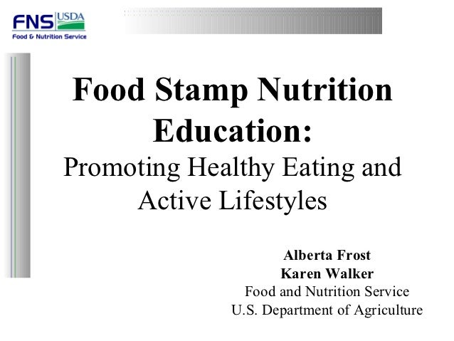 Food Stamp Nutrition     Education:Promoting Healthy Eating and     Active Lifestyles                     Alberta Frost   ...