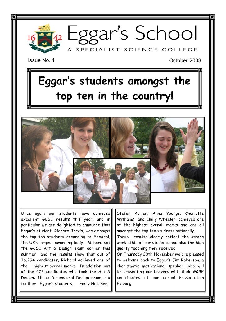 Issue No. 1                                                           October 2008            Eggar's students amongst the...