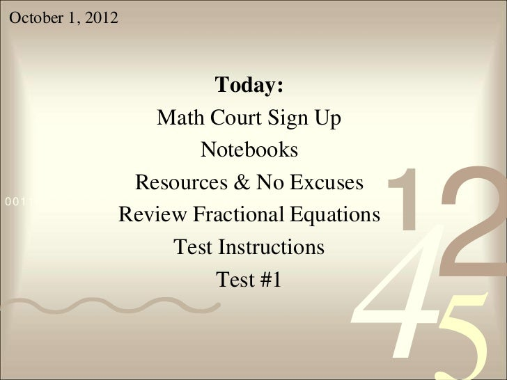 October 1, 2012                               Today:                      Math Court Sign Up                             N...