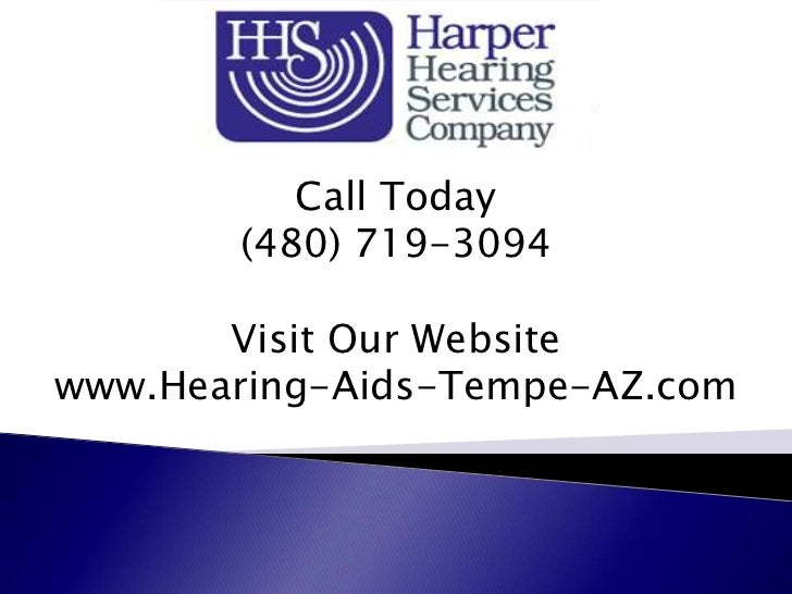 Call Today       (480) 719-3094       Visit Our Websitewww.Hearing-Aids-Tempe-AZ.com