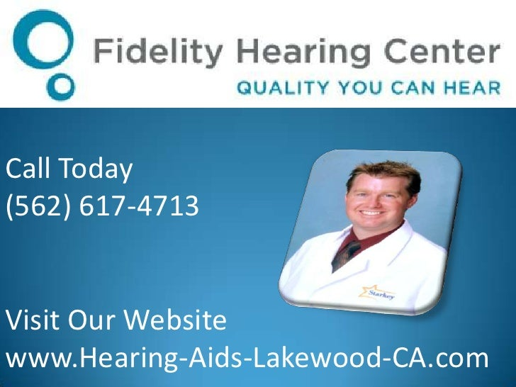 Call Today<br />(562) 617-4713<br />Visit Our Website<br />www.Hearing-Aids-Lakewood-CA.com<br />