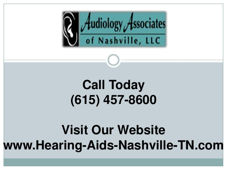 Call Today          (615) 457-8600        Visit Our Websitewww.Hearing-Aids-Nashville-TN.com