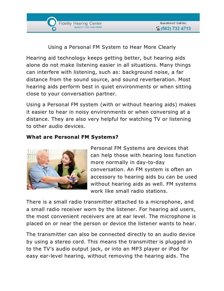 Using a Personal FM System to Hear More ClearlyHearing aid technology keeps getting better, but hearing aidsalone do not m...