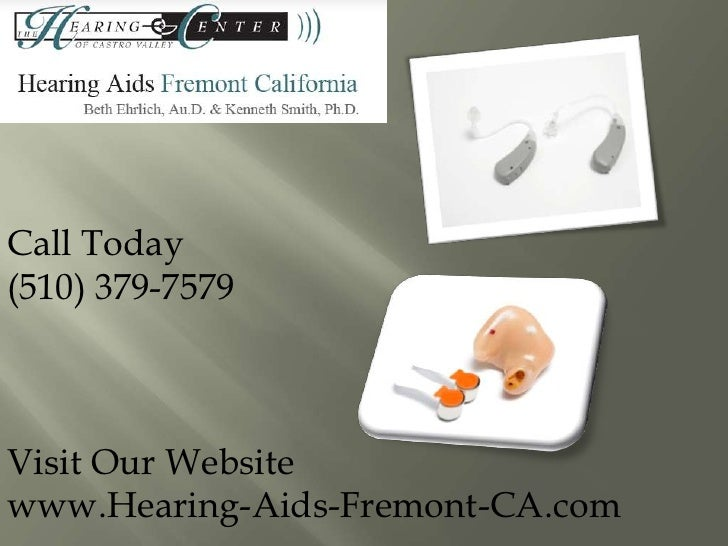 Call Today<br />(510) 379-7579<br />Visit Our Website<br />www.Hearing-Aids-Fremont-CA.com<br />