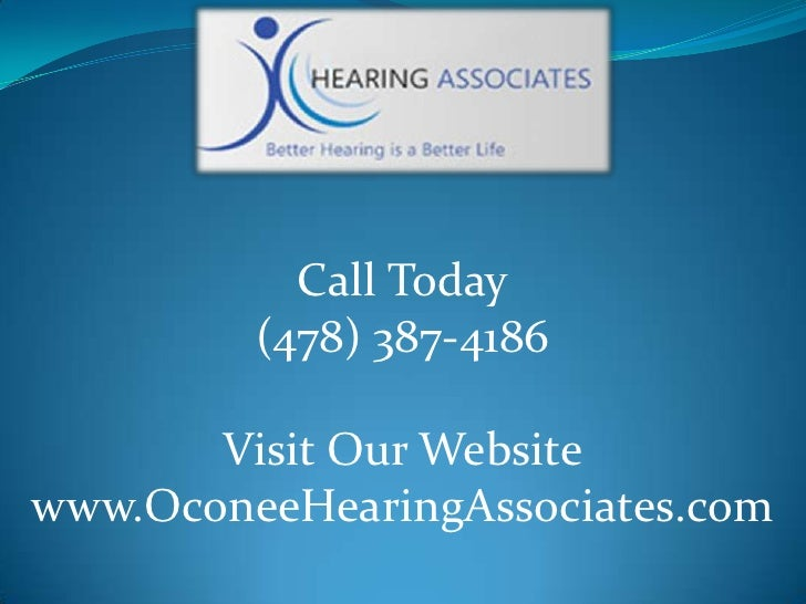 Call Today<br />(478) 387-4186<br />Visit Our Website<br />www.OconeeHearingAssociates.com<br />