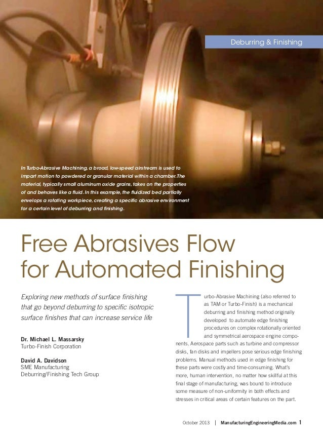 October 2013   ManufacturingEngineeringMedia.com 1 T urbo-Abrasive Machining (also referred to as TAM or Turbo-Finish) is ...