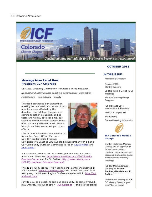 ICF Colorado Newsletter OCTOBER 2013 Message from Reuel Hunt President, ICF Colorado Our Local Coaching Community, connect...