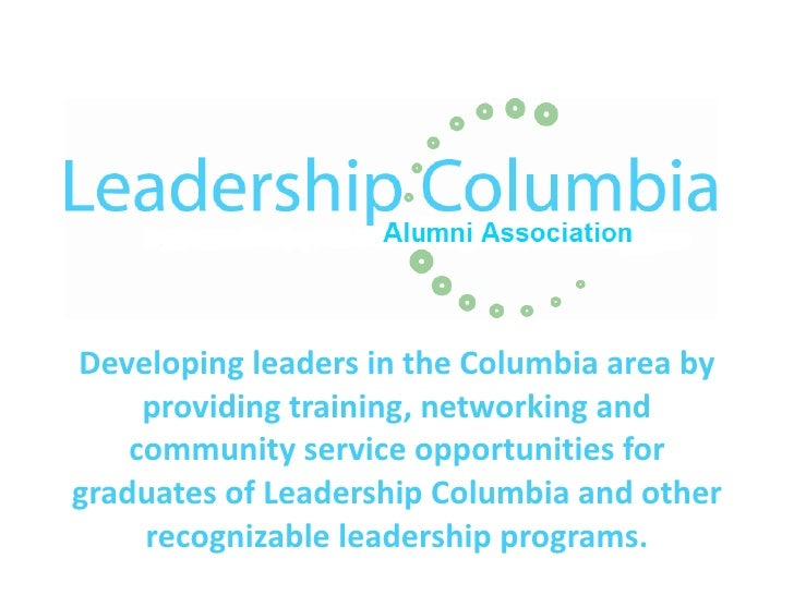 Developing leaders in the Columbia area by providing training, networking and community service opportunities for graduate...