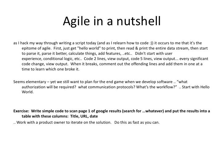 Agile in a nutshell<br />as I hack my way through writing a script today (and as I relearn how to code :)) it occurs to me...
