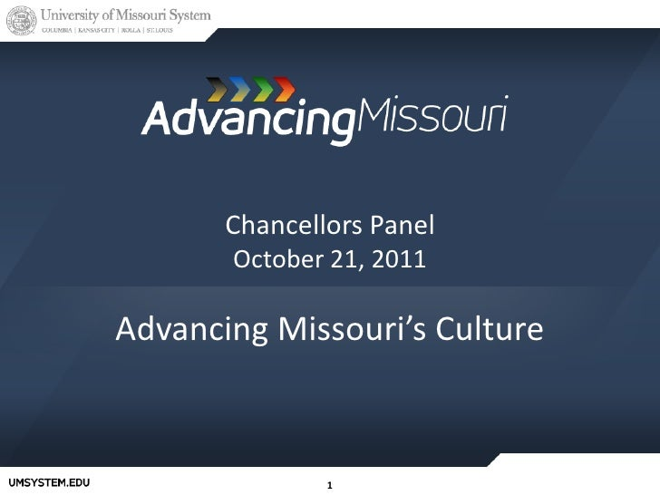 Chancellors Panel       October 21, 2011Advancing Missouri's Culture               1