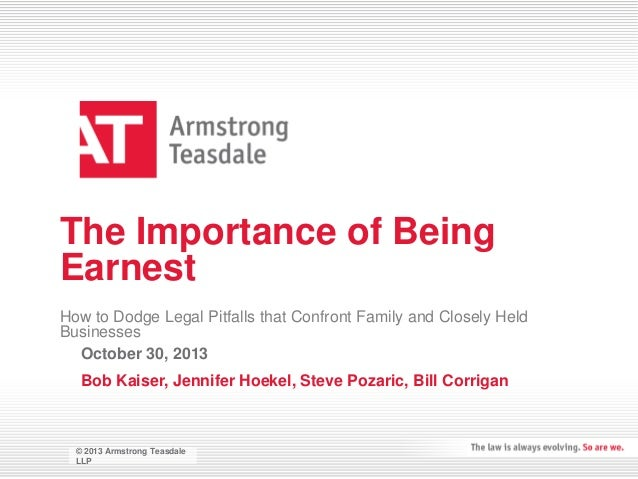 """""""The Importance of Being Earnest"""" How to Dodge Legal Pitfalls that Confront Family and Closely Held Businesses"""