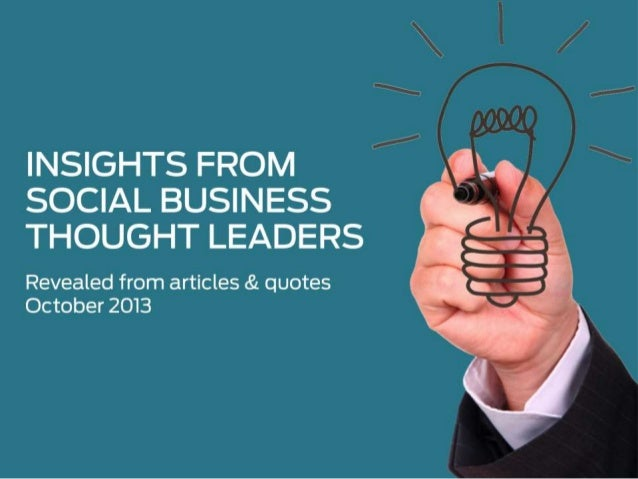 INSIGHTS FROM SOCIAL BUSINESS THOUGHT LEADERS Revealed from articles & quotes - September 2013