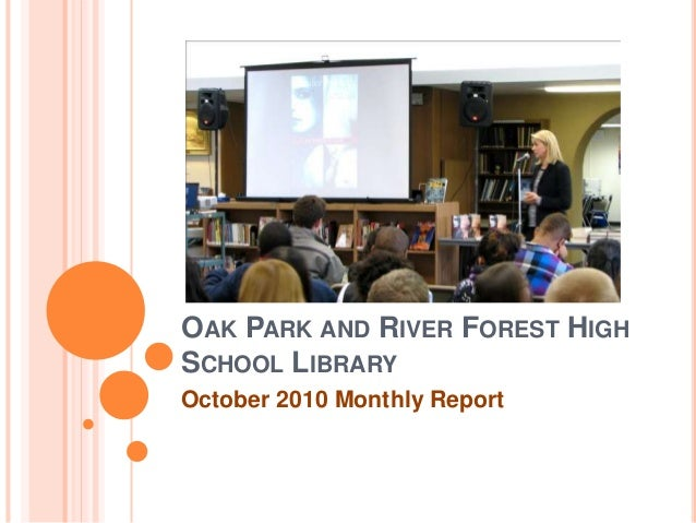 OAK PARK AND RIVER FOREST HIGH SCHOOL LIBRARY October 2010 Monthly Report