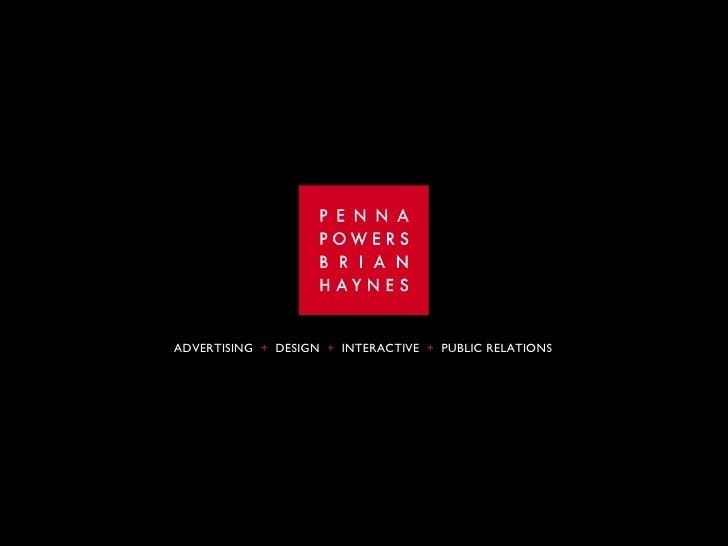 ADVERTISING  +   DESIGN  +   INTERACTIVE  +   PUBLIC RELATIONS