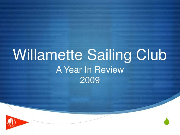 Willamette Sailing Club October 2009 Presentation