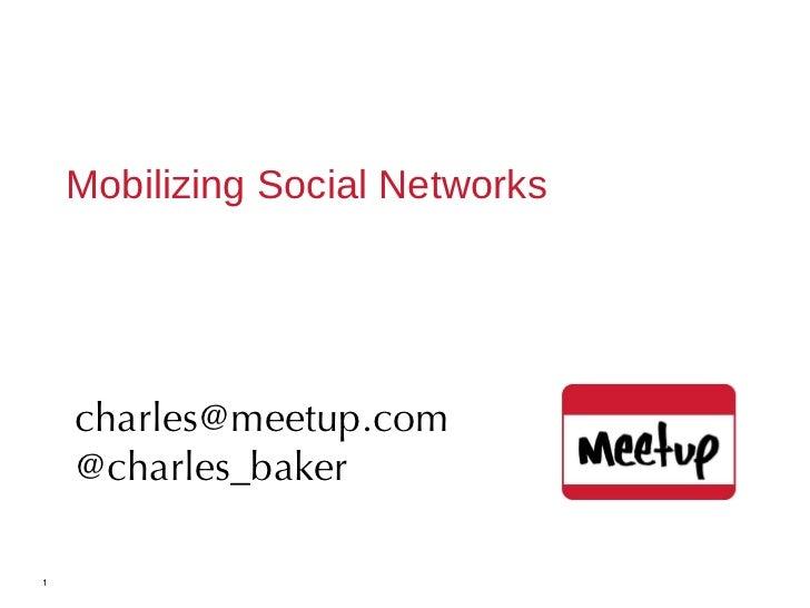 Mobilizing Social Networks 1 [email_address] @charles_baker