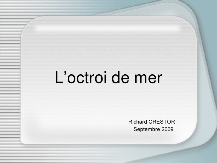 L'octroi de mer Richard CRESTOR Septembre 2009