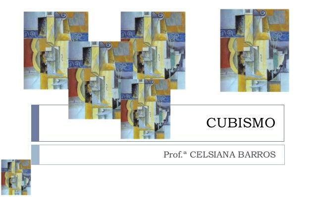CUBISMOProf.ª CELSIANA BARROS