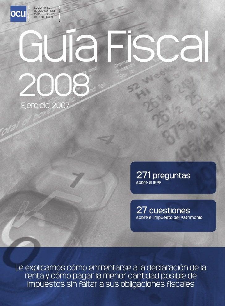 ocu       Suplemento       de OCU-Compra       Maestra nº 324       (marzo 2008)      Guía Fiscal  2008   Ejercicio 2007  ...