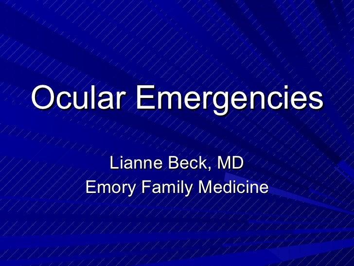 Ocular Emergencies Lianne Beck, MD Emory Family Medicine