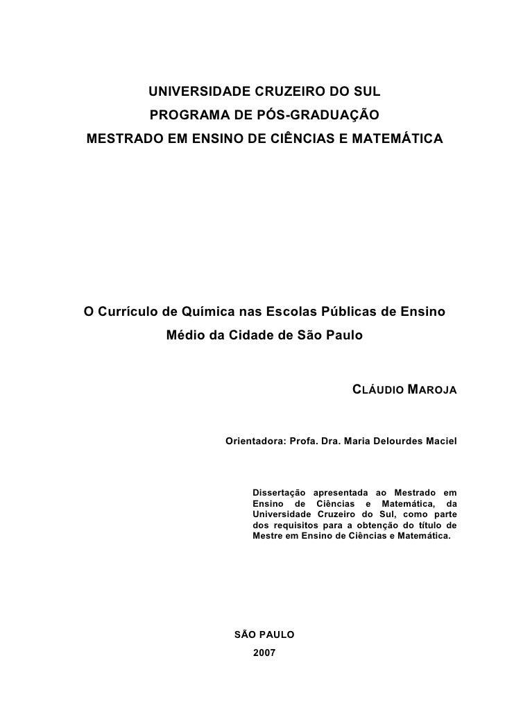 UNIVERSIDADE CRUZEIRO DO SUL         PROGRAMA DE PÓS-GRADUAÇÃOMESTRADO EM ENSINO DE CIÊNCIAS E MATEMÁTICAO Currículo de Qu...