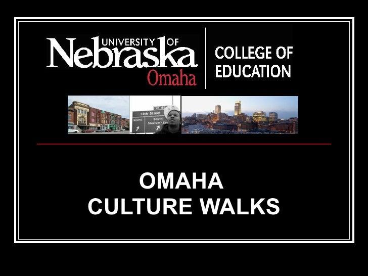 OMAHA  CULTURE WALKS
