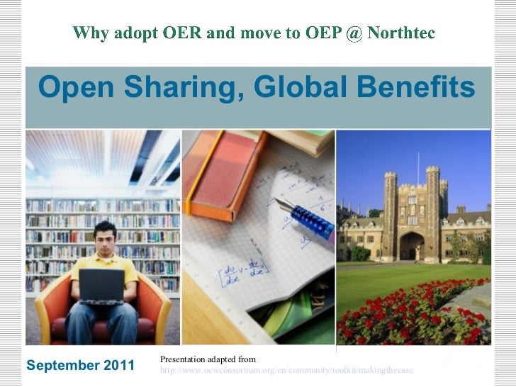 Open Sharing, Global Benefits                 Presentation adapted fromSeptember 2011   http://www.ocwconsortium.org/en/co...