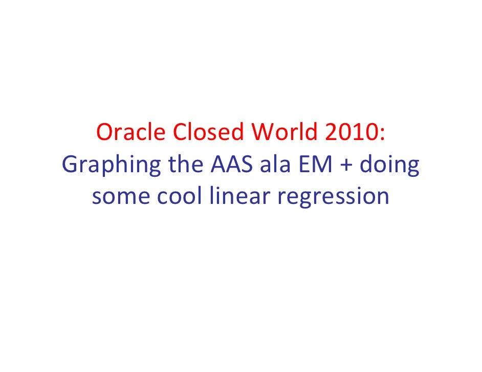 OracleClosedWorld2010: GraphingtheAASalaEM+doing   somecoollinearregression