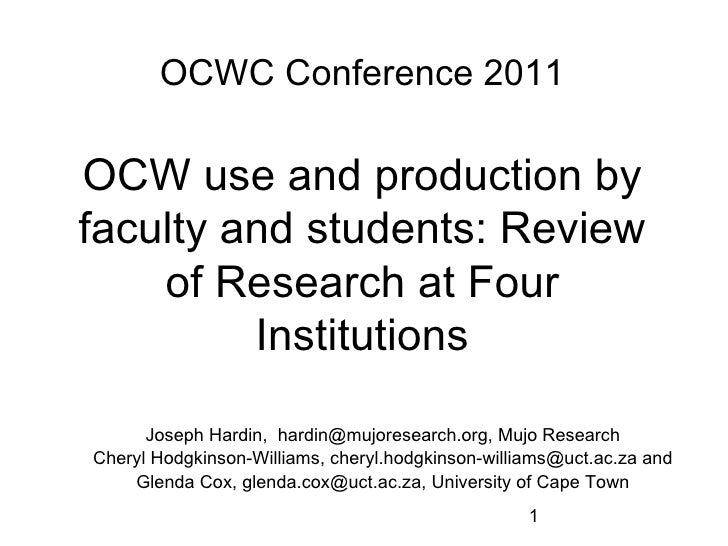 OCWC Conference 2011 OCW use and production by faculty and students: Review of Research at Four Institutions Joseph Hardin...